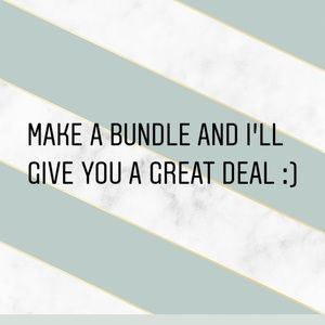 Make a bundle and I'll give you a better deal!!!